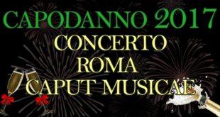 Capodanno 2017 concerto Roma Caput Musicae biglietti