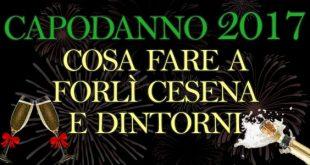 Capodanno 2017 cosa fare Forlì Cesena dintorni