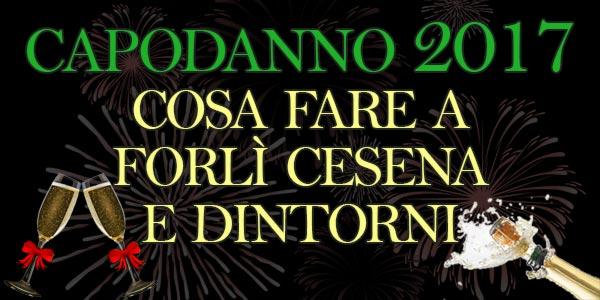 Capodanno 2017: cosa fare a Forlì, Cesena e dintorni