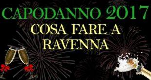 Capodanno 2017 cosa fare Ravenna