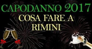 Capodanno 2017 cosa fare Rimini