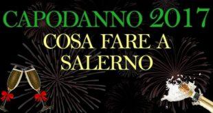 Capodanno 2017 cosa fare Salerno concerto