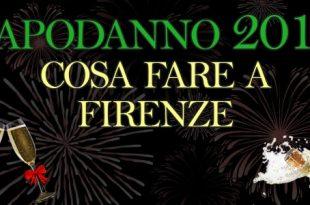 Capodanno 2017 cosa fare a Firenze concerti feste