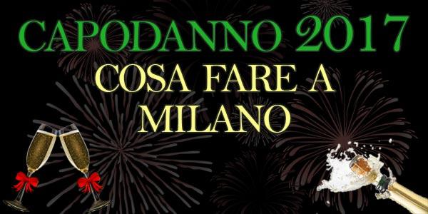 Capodanno 2017: cosa fare a Milano, concerti, eventi e feste