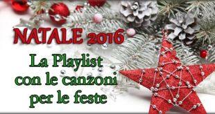 Natale 2016 Playlist canzoni per le feste