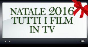 Natale 2016 tutti i film in tv durante le feste