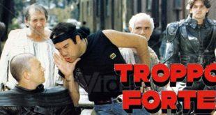 Troppo forte film stasera in tv rai 3 trama