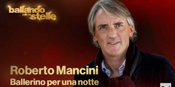 Ballando Con Le Stelle 2017: Roberto Mancini ospite della prima puntata