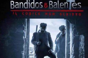 Bandidos e Balentes Il Codice Non Scritto trama recensione