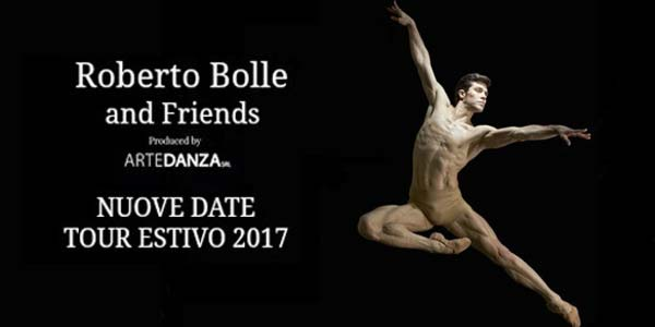 Biglietti Roberto Bolle and Friends spettacoli in luglio 2017