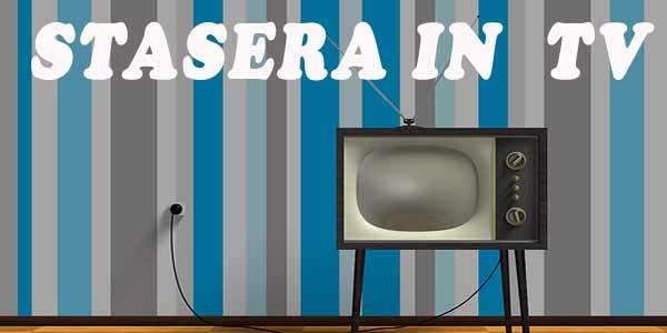 Cosa fanno stasera in tv 16 luglio 2019: film, programmi, se