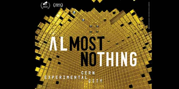Almost Nothing Cern La scoperta del futuro, film al cinema: