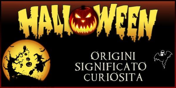 Halloween origini, significato e curiosità sulla festa più p