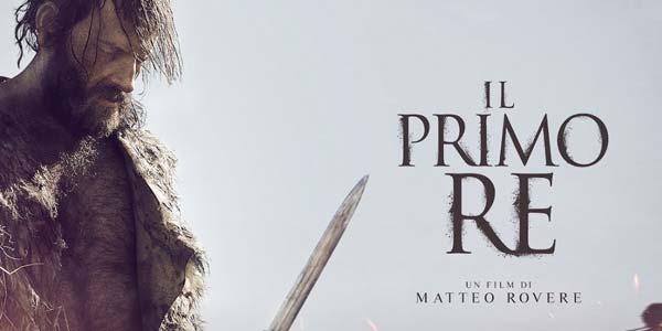 Il Primo Re film al cinema: cast, trama, recensione, curiosi